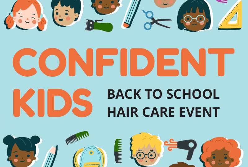 CONFIDENT KIDS email 1 - Confident Kids: Back To School Hair Care Event